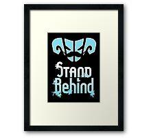 Stand Behind Framed Print