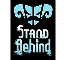 Stand Behind Photographic Print