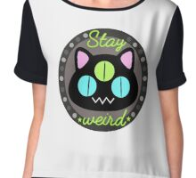 Stay Weird Chiffon Top