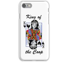 King of the Coop ( for dark shirts) iPhone Case/Skin