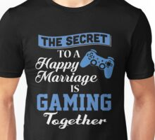 The secret to a happy marriage is gaming together T-shirt Unisex T-Shirt