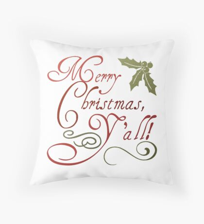 Merry Christmas, Y'all! Throw Pillow