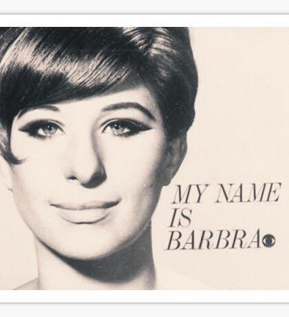 My Name is Barbra Sticker