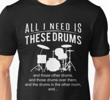 All i need is these drums T-shirt Unisex T-Shirt