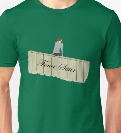 Fence Sitter Unisex T-Shirt