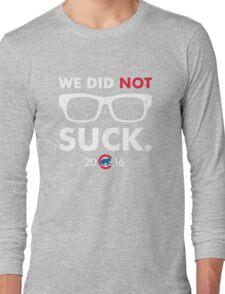 We Did Not Suck Joe Maddon Long Sleeve T-Shirt