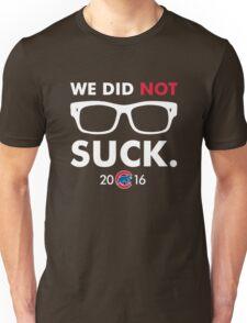 We Did Not Suck Joe Maddon Unisex T-Shirt
