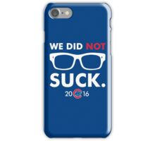 We Did Not Suck Joe Maddon iPhone Case/Skin
