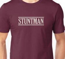 Stuntman (white) Unisex T-Shirt