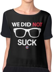 We Did Not Suck Cubs Chiffon Top