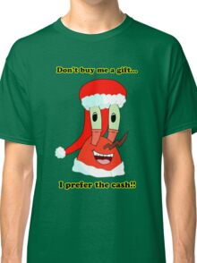 Mr. Krabs Christmas LIMITED TIME ONLY Classic T-Shirt