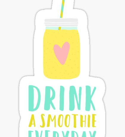 Drink a smoothie everyday Sticker