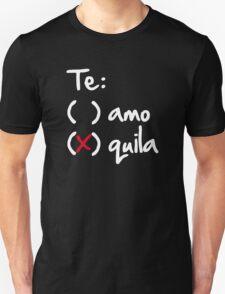 Te amo or Tequila Unisex T-Shirt