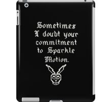 Sometimes I doubt your commitment to Sparkle Motion iPad Case/Skin