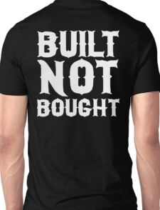 Built Not Bought -  Bobber Cafe Racer Custom Unisex T-Shirt