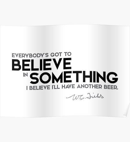 believe in something - w.c. fields Poster