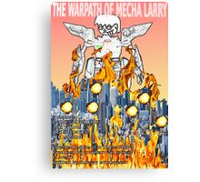 The Warpath of Mecha Larry Canvas Print