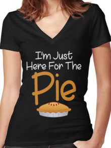 I'm Just Here For The Pie Funny Dinner Women's Fitted V-Neck T-Shirt