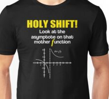 Holy Shift Look Asymptote That Mother Function Math Unisex T-Shirt