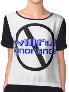 Ban Willful Ignorance (blue) Chiffon Top