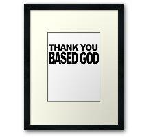Thank You Based God Framed Print