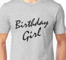 Birthday Girl BLACK Unisex T-Shirt