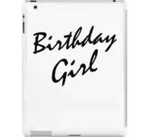 Birthday Girl BLACK iPad Case/Skin