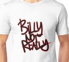 """""""Billy Not Really"""" - Death Grips Unisex T-Shirt"""