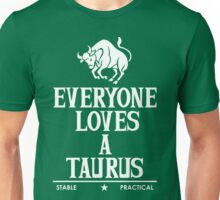 Everyone Loves A Taurus Unisex T-Shirt