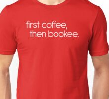 First coffee, then bookee Unisex T-Shirt
