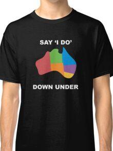 Say I Do Classic T-Shirt