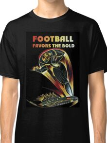 Football Favors the Bold Classic T-Shirt