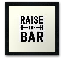 Raise the Bar (weight lifting) Framed Print