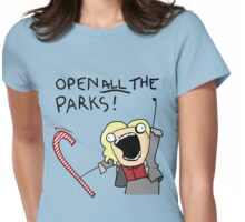 Open ALL The Parks!  Womens Fitted T-Shirt