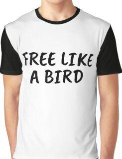 free like a bird freedom lynyrd skynyrd rock inspirational lyrics Graphic T-Shirt