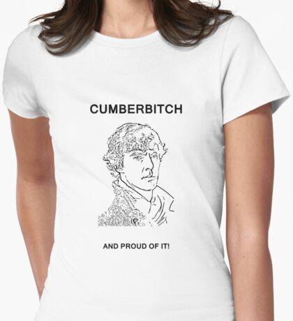 Cumberbitch and proud of it! Womens Fitted T-Shirt