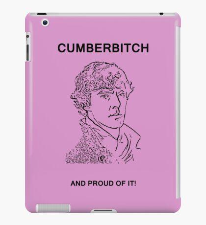 Cumberbitch and proud of it! iPad Case/Skin