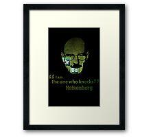 I am the one who knocks...  Framed Print