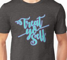 Treat Yo Self Calligraphy Unisex T-Shirt