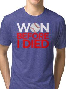 Won Before I Died - Cubbies TSHIRT Tri-blend T-Shirt