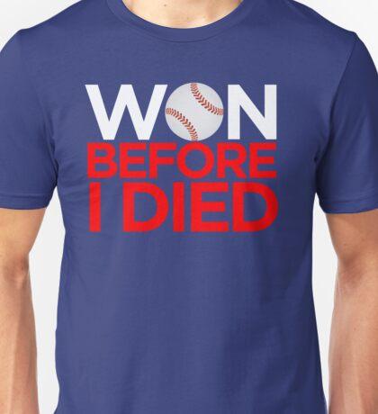 Won Before I Died - Cubbies TSHIRT Unisex T-Shirt