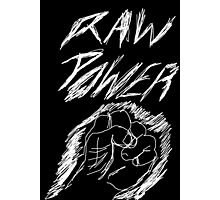 Raw Power Graphic Design Photographic Print