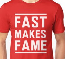 Fast Makes Fame Unisex T-Shirt
