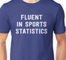 Fluent in sports statistics Unisex T-Shirt