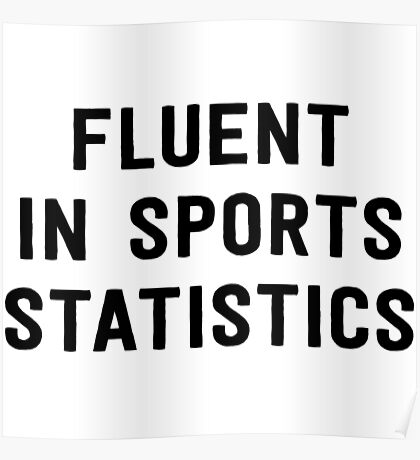 Fluent in sports statistics Poster