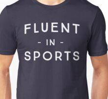 Fluent in sports Unisex T-Shirt