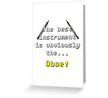 Best Instrument - Oboe Greeting Card