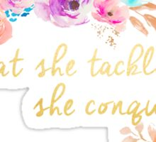 What she tackles, She conquers Sticker