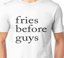 Fries Before Guys  BLACK Unisex T-Shirt