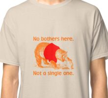 No Bothers Here by Nube Tees Classic T-Shirt